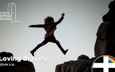 Loving Bravely: October 11 Sermon Video
